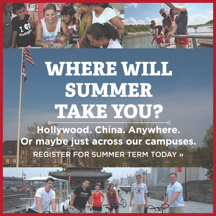 Where will summer take you? Hollywood. China. Anywhere. Or maybe just across our campuses. Register for summer term today » Photo collage of students in china, taking water samples on a boat, and a student teaching children.
