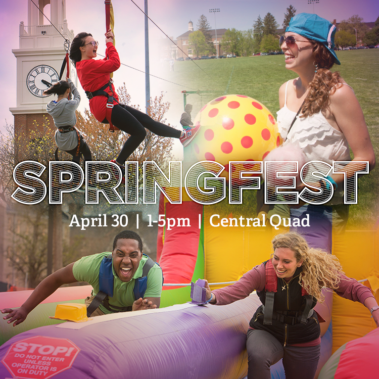 Springfest. April 30, 1-5pm, Central Quad. Photo collage of students on brightly colored inflatables, eating cotton candy, and zip lining