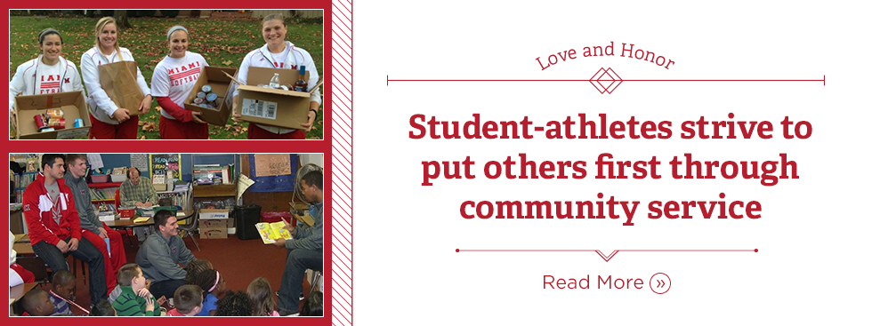 Love and Honor. Student-athletes strive to put others first through community service. Read More » Photo of the women's softball team collecting canned goods. Photo of a men's team reading a book to a classroom of children.
