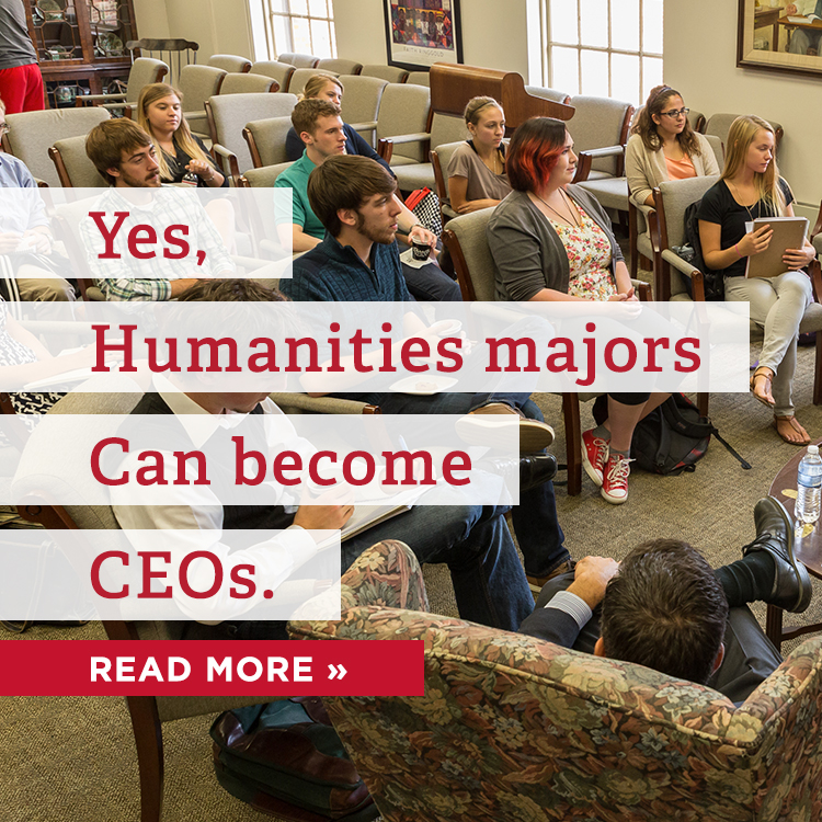 Yes, humanities majors can become CEOs. Read More » A class of students sit in a circle in a small library.