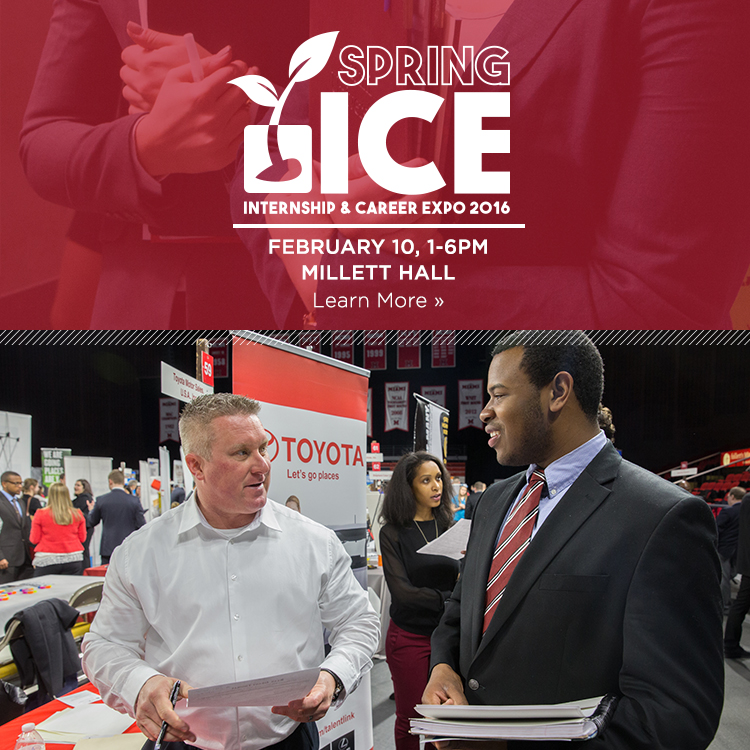 Spring ICE. Internship and Career Expo 2016. February 10, 1-6pm. Millett Hall. Learn More » Photo of a student talking with a recruiter at Spring ICE